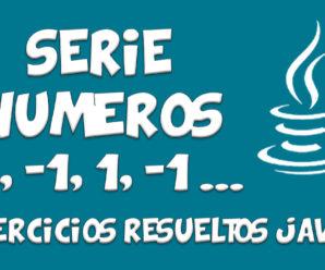 Series números java -1, 1, -1, 1, -1, 1, -1…