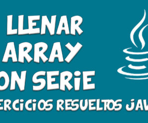 Llenar Array con serie en Java