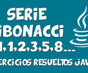 Serie Fibonacci 0,1,1,2,3…- JAVA
