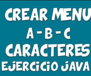 Crear Menu  A, B, C  o a, b, c en – Java