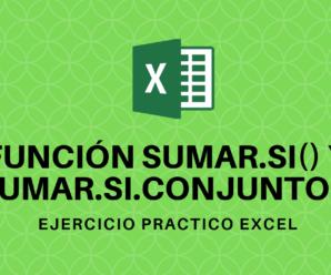 Función SUMAR.SI Y SUMAR.SI.CONJUNTO en Microsoft Excel